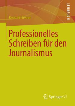 Professionelles Schreiben für den Journalismus von Liesem,  Kerstin
