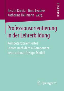Professionsorientierung in der Lehrerbildung von Hellmann,  Katharina, Kreutz,  Jessica, Leuders,  Timo