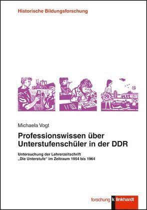 Professionswissen über Unterstufenschüler in der DDR von Vogt,  Michaela