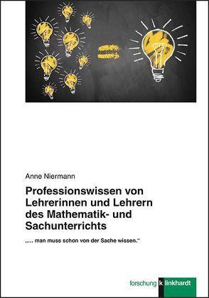 Professionswissen von Lehrerinnen und Lehrern des Mathematik- und Sachunterrichts von Niermann,  Anne