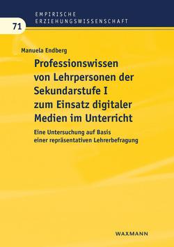 Professionswissen von Lehrpersonen der Sekundarstufe I zum Einsatz digitaler Medien im Unterricht von Endberg,  Manuela
