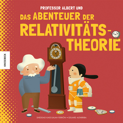 Professor Albert und das Abenteuer der Relativitätstheorie von Altarriba,  Eduard, Kaid-Salah Ferrón,  Sheddad, Naumann,  Ebi