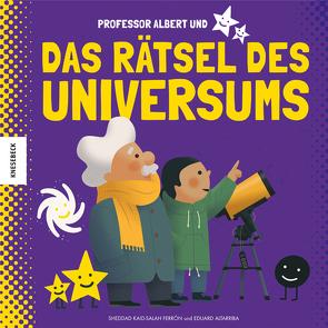 Professor Albert und das Rätsel des Universums von Altarriba,  Eduard, Kaid-Salah Ferrón,  Sheddad, Naumann,  Ebi