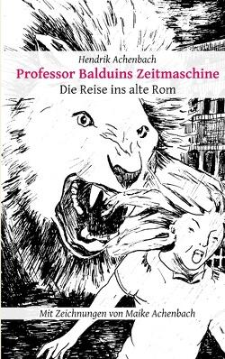 Professor Balduins Zeitmaschine von Achenbach,  Hendrik