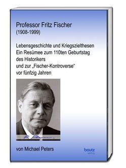 Professor Fritz Fischer (1908-1999) von Peters,  Michael