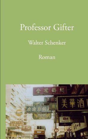 Professor Gifter von Schenker,  Walter