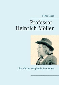 Professor Heinrich Möller von Lohse,  Reiner