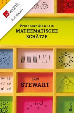 Professor Stewarts mathematische Schätze von Niehaus,  Monika, Schuh,  Bernd, Stewart,  Ian