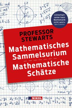 Professor Stewarts Mathematisches Sammelsurium und Mathematische Schätze von Stewart,  Ian