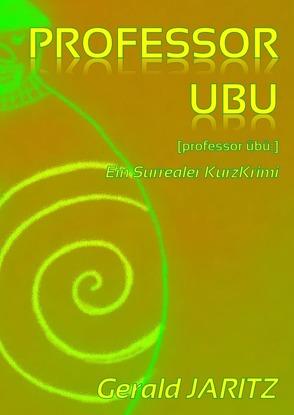 Professor Ubu von Jaritz,  Gerald