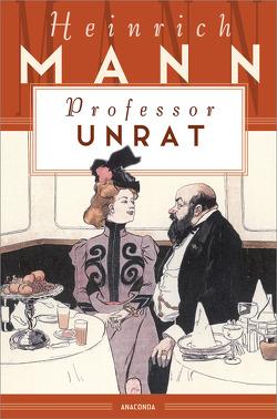 Professor Unrat oder Das Ende eines Tyrannen von Mann,  Heinrich