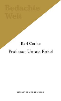 Professor Unrats Enkel. von Baltzer,  Burkhard, Corino,  Karl, Folmer,  Wolfgang, Huberth,  Franz