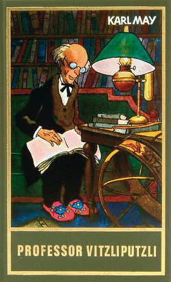 Professor Vitzliputzli von May,  Karl, Schmid,  Roland