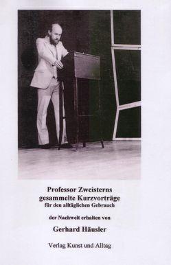 Professor Zweistern's praktische Kurzvorträge für den alltäglichen Gebrauch von Häusler,  Gerhard