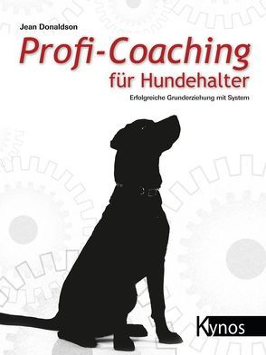 Profi-Coaching für Hundehalter von Donaldson,  Jean