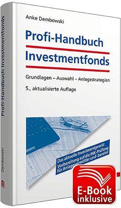 Profi-Handbuch Investmentfonds inkl. E-Book von Dembowski,  Anke