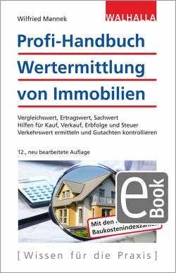 Profi-Handbuch Wertermittlung von Immobilien von Mannek,  Wilfried