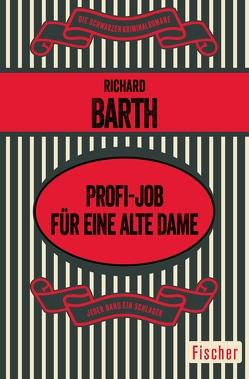 Profi-Job für eine alte Dame von Barth,  Richard, Poellheim,  Felix von