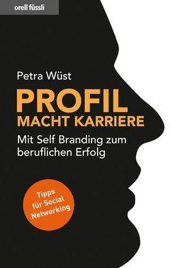 Profil macht Karriere von Wüst,  Petra