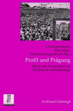 Profil und Prägung von Kleinehagenbrock,  Frank, Kösters,  Christoph, Maier,  Hans
