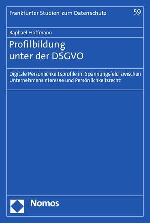 Profilbildung unter der DSGVO von Hoffmann,  Raphael