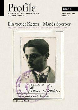 Profile 6, Ein treuer Ketzer – Manès Sperber von Fetz,  Bernhard, Hemecker,  Wilhelm, Kastenberger,  Klaus, Stancic,  Mirjana
