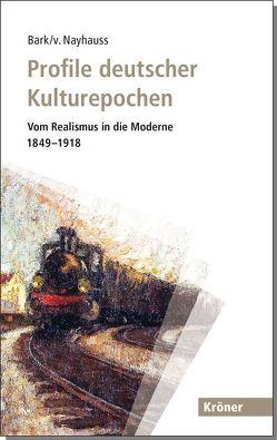 Profile deutscher Kulturepochen von Bark,  Joachim, Nayhauss,  Hans-Christoph von