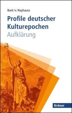 Profile deutscher Kulturepochen: Aufklärung von Bark,  Joachim, Nayhauss,  Hans-Christoph von