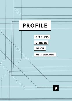 Profile von Degeling,  Martin, Othmer,  Julius, Weich,  Andreas, Westermann,  Bianca