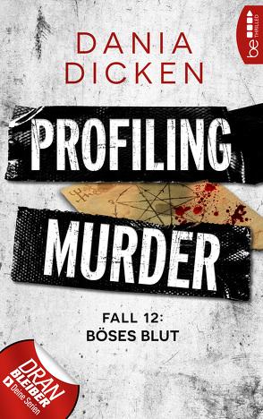 Profiling Murder – Fall 12 von Dicken,  Dania