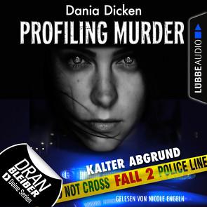 Profiling Murder – Folge 02 von Dicken,  Dania, Engeln,  Nicole