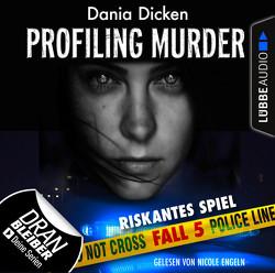 Profiling Murder – Folge 05 von Dicken,  Dania, Engeln,  Nicole