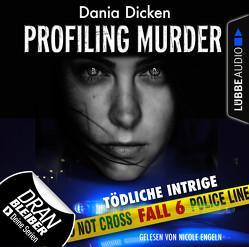 Profiling Murder – Folge 06 von Dicken,  Dania, Engeln,  Nicole