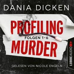 Profiling Murder – Sammelband von Dicken,  Dania, Engeln,  Nicole