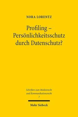 Profiling – Persönlichkeitsschutz durch Datenschutz? von Lorentz,  Nora