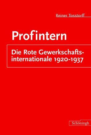 Profintern: Die Rote Gewerkschaftsinternationale 1920-1937 von Tosstorff,  Reiner
