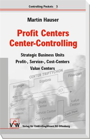 Profit Center – Vertriebs-Controlling von Hauser,  Martin, Kleinhietpaß,  Guido