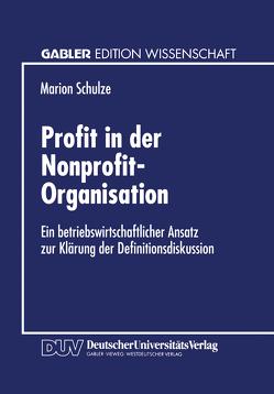 Profit in der Nonprofit-Organisation von Schulze,  Marion