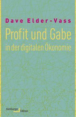 Profit und Gabe in der digitalen Ökonomie von Elder-Vass,  Dave, Heinemann,  Enrico, Schäfer,  Ursel