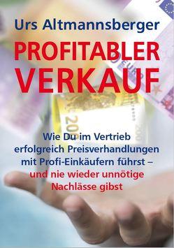 Profitabler Verkauf von Altmannsberger,  Urs