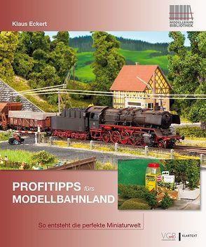 Profitipps fürs Modellbahnland von Eckert,  Klaus