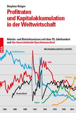 Profitraten und Kapitalakkumulation in der Weltwirtschaft von Krüger,  Stephan