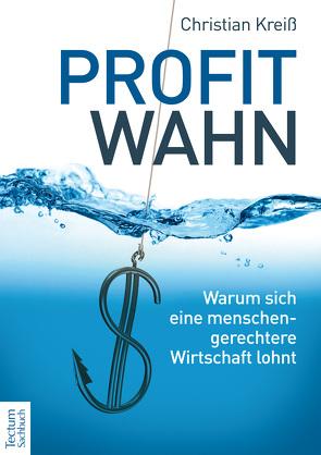 Profitwahn von Kreiß,  Christian