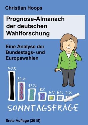 Prognose-Almanach der deutschen Wahlforschung von Hoops,  Christian