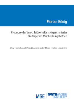 Prognose des Verschleißverhaltens ölgeschmierter Gleitlager im Mischreibungsbetrieb von König,  Florian
