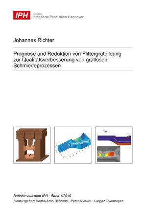 Prognose und Reduktion von Flittergratbildung zur Qualitätsverbesserung von gratlosen Schmiedeprozessen von Behrens,  Bernd-Arno, Nyhuis,  Peter, Overmeyer,  Ludger, Richter,  Johannes