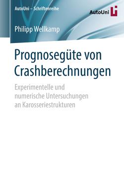 Prognosegüte von Crashberechnungen von Wellkamp,  Philipp