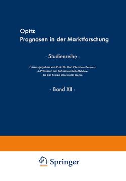 Prognosen in der Marktforschung von Opitz,  Lieselotte