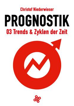 Prognostik 03: Trends & Zyklen der Zeit von Niederwieser,  Christof