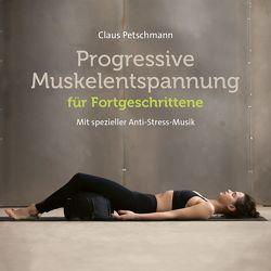 Progr. Muskelentspannung für Fortgeschrittene von Herrlinger,  Frank, Petschmann,  Claus